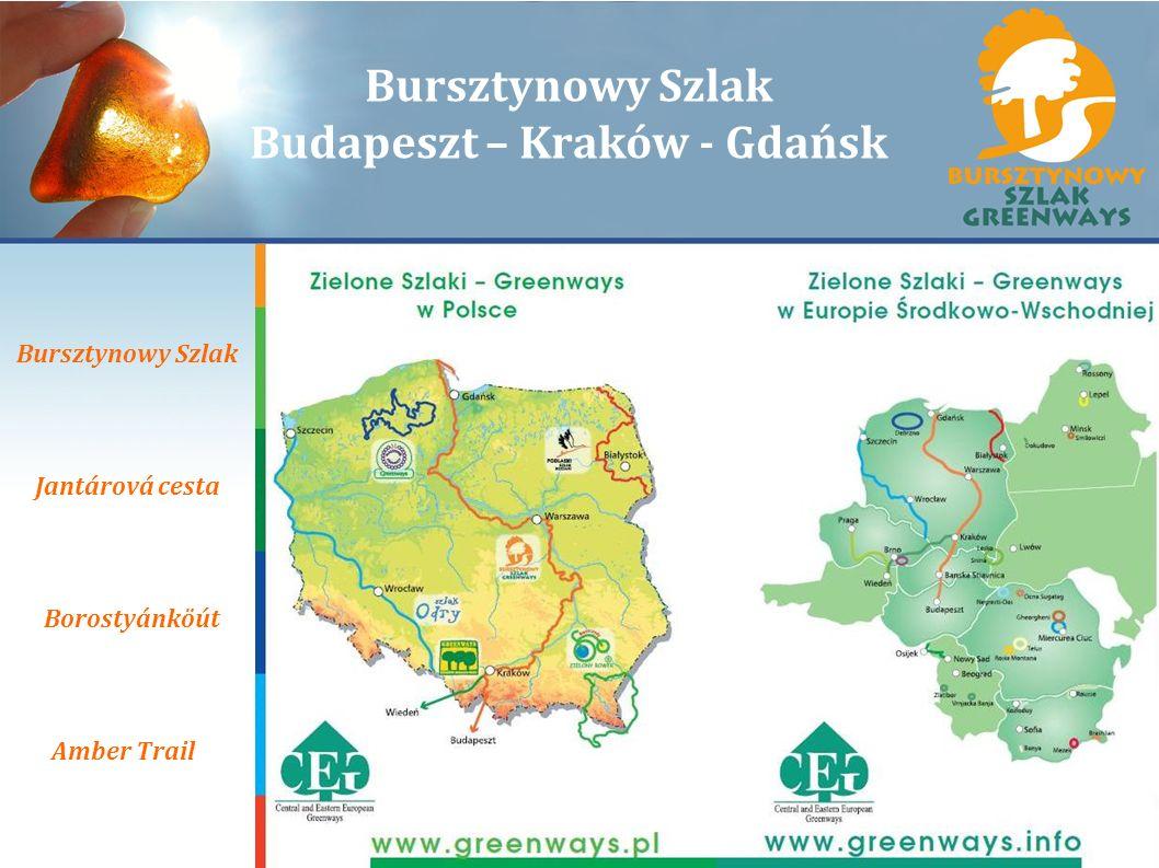 Bursztynowy Szlak Budapeszt – Kraków - Gdańsk Bursztynowy Szlak Jantárová cesta Borostyánköút Amber Trail