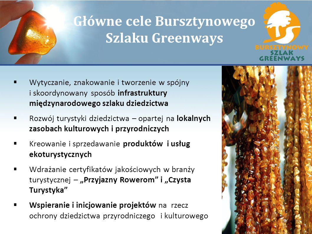 Główne cele Bursztynowego Szlaku Greenways Wytyczanie, znakowanie i tworzenie w spójny i skoordynowany sposób infrastruktury międzynarodowego szlaku d
