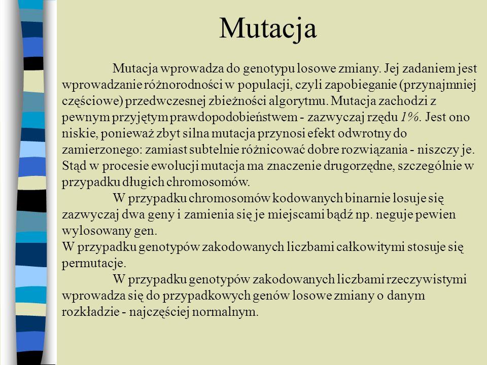 Mutacja Mutacja wprowadza do genotypu losowe zmiany. Jej zadaniem jest wprowadzanie różnorodności w populacji, czyli zapobieganie (przynajmniej części