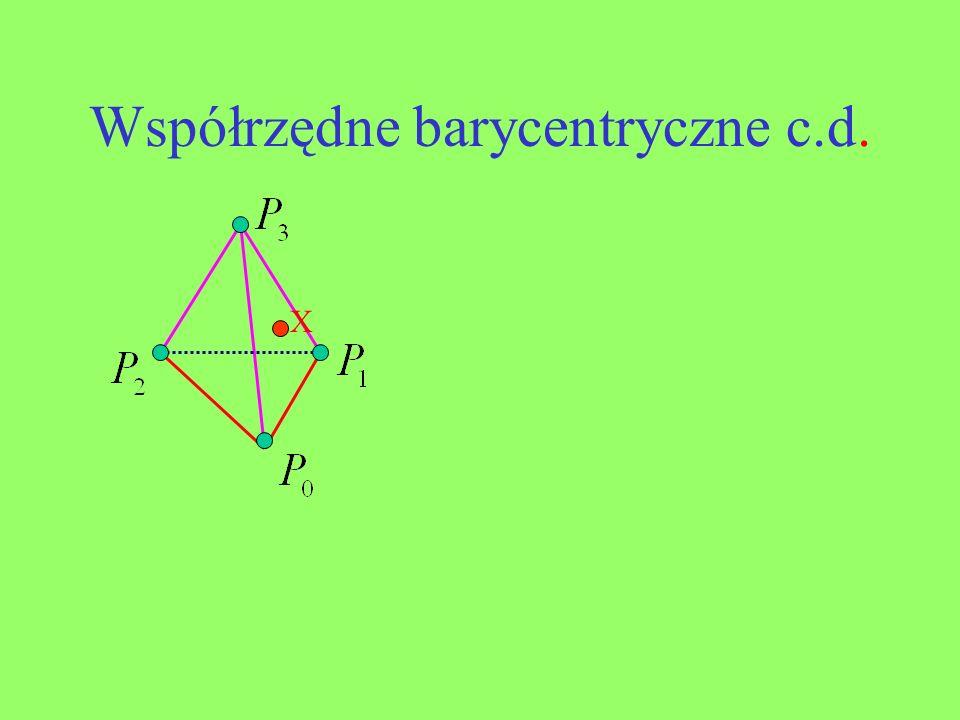 Przykład N=3 Jeśliwówczas punkt X leży we wnętrzu sympleksu, jeśli wtedy punkt wewnątrz ściankiAnalogicznie jest przy zerowaniu się kolejnych współrzędnych barycentrycznych.