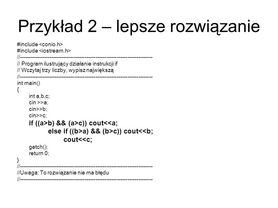 Przykład 2 – lepsze rozwiązanie #include //--------------------------------------------------------------------------- // Program ilustrujący działani
