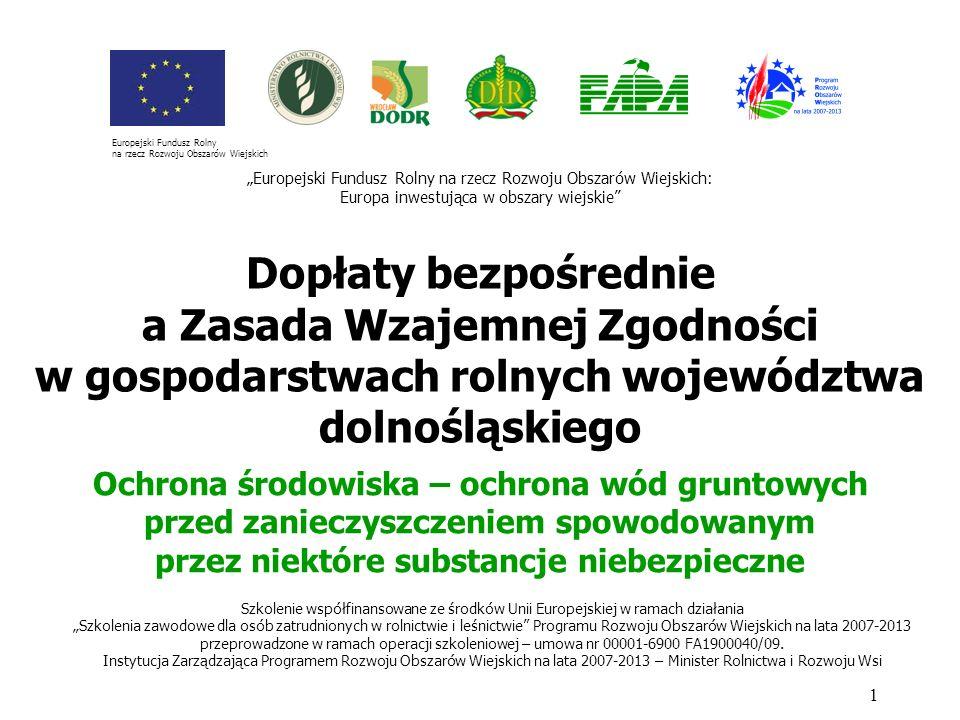 Dopłaty bezpośrednie a Zasada Wzajemnej Zgodności w gospodarstwach rolnych województwa dolnośląskiego 1 Szkolenie współfinansowane ze środków Unii Eur