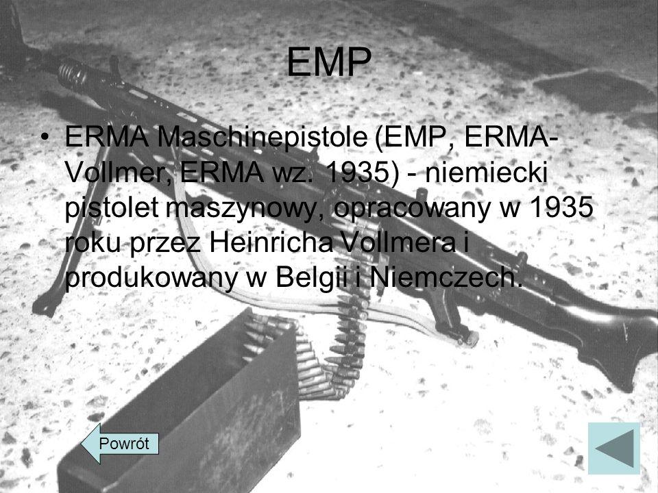 EMP ERMA Maschinepistole (EMP, ERMA- Vollmer, ERMA wz. 1935) - niemiecki pistolet maszynowy, opracowany w 1935 roku przez Heinricha Vollmera i produko
