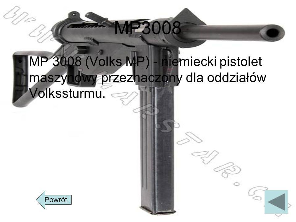 MP3008 MP 3008 (Volks MP) - niemiecki pistolet maszynowy przeznaczony dla oddziałów Volkssturmu. Powrót