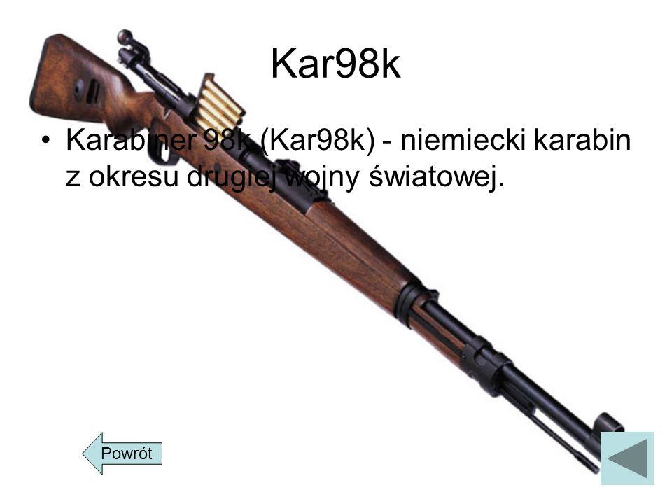 Kar98k Karabiner 98k (Kar98k) - niemiecki karabin z okresu drugiej wojny światowej. Powrót