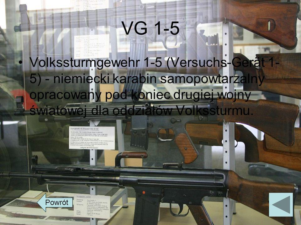 VG 1-5 Volkssturmgewehr 1-5 (Versuchs-Gerät 1- 5) - niemiecki karabin samopowtarzalny opracowany pod koniec drugiej wojny światowej dla oddziałów Volk