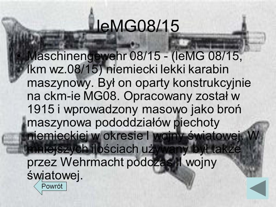leMG08/15 Maschinengewehr 08/15 - (leMG 08/15, lkm wz.08/15) niemiecki lekki karabin maszynowy. Był on oparty konstrukcyjnie na ckm-ie MG08. Opracowan