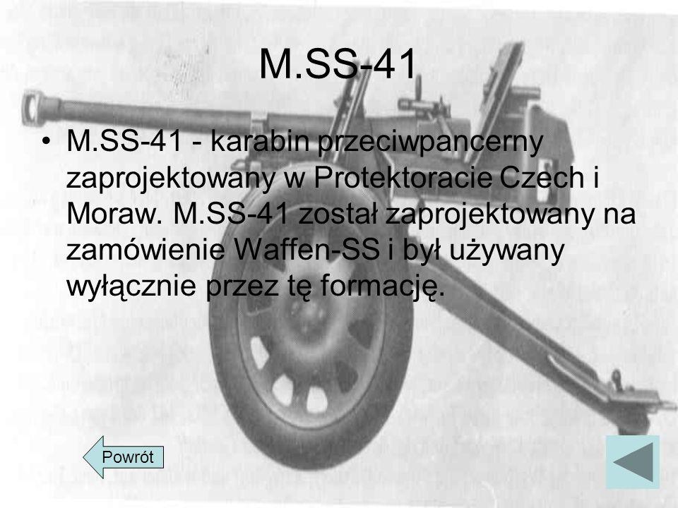 M.SS-41 M.SS-41 - karabin przeciwpancerny zaprojektowany w Protektoracie Czech i Moraw. M.SS-41 został zaprojektowany na zamówienie Waffen-SS i był uż