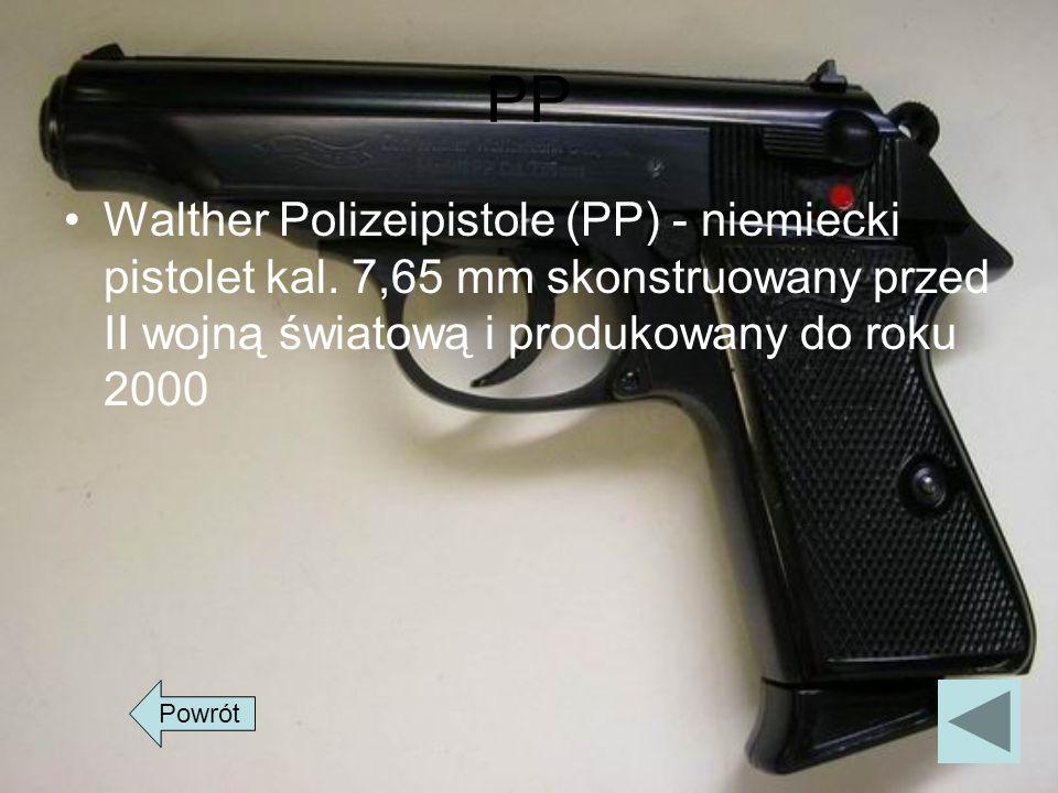 PP Walther Polizeipistole (PP) - niemiecki pistolet kal. 7,65 mm skonstruowany przed II wojną światową i produkowany do roku 2000 Powrót