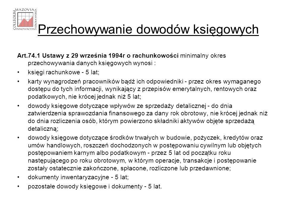 Art.74.1 Ustawy z 29 września 1994r o rachunkowości minimalny okres przechowywania danych księgowych wynosi : księgi rachunkowe - 5 lat; karty wynagro
