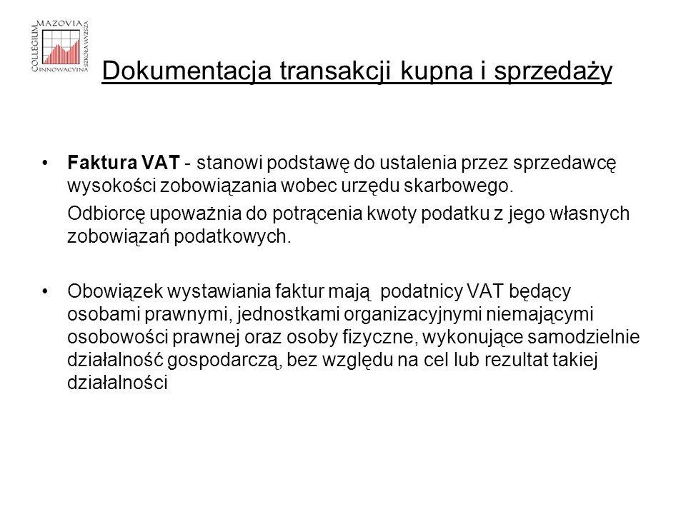 Faktura VAT - stanowi podstawę do ustalenia przez sprzedawcę wysokości zobowiązania wobec urzędu skarbowego. Odbiorcę upoważnia do potrącenia kwoty po