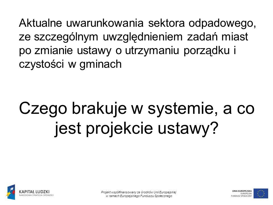 2 Czego brakuje w systemie, a co jest projekcie ustawy.