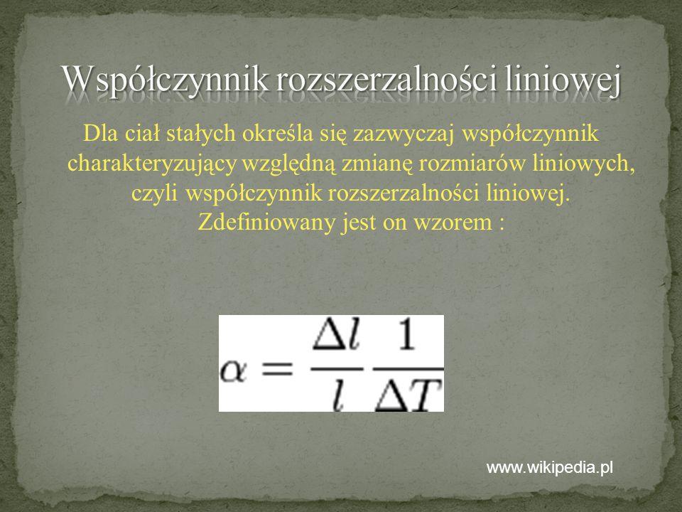 Dla ciał stałych określa się zazwyczaj współczynnik charakteryzujący względną zmianę rozmiarów liniowych, czyli współczynnik rozszerzalności liniowej.