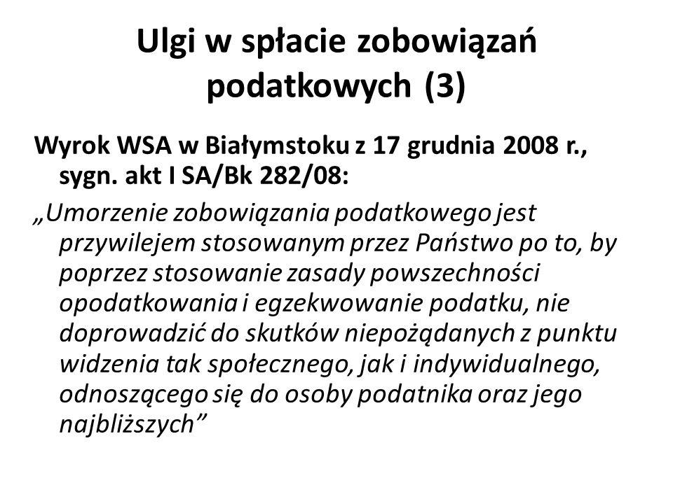 Ulgi w spłacie zobowiązań podatkowych (3) Wyrok WSA w Białymstoku z 17 grudnia 2008 r., sygn. akt I SA/Bk 282/08: Umorzenie zobowiązania podatkowego j