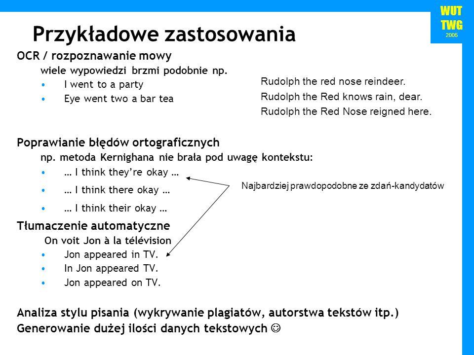 WUT TWG 2005 Jak obliczyć P(w 1:n ).