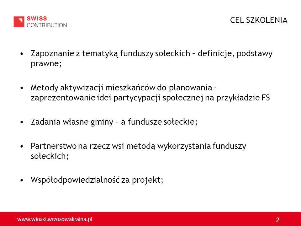 www.wioski.wrzosowakraina.pl 2 Zapoznanie z tematyką funduszy sołeckich – definicje, podstawy prawne; Metody aktywizacji mieszkańców do planowania - z