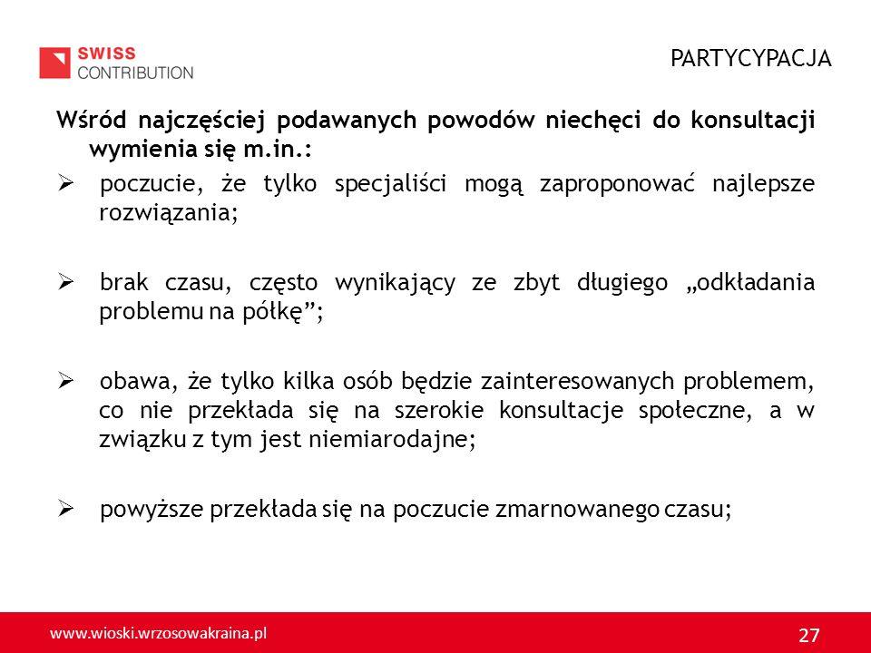 www.wioski.wrzosowakraina.pl 27 Wśród najczęściej podawanych powodów niechęci do konsultacji wymienia się m.in.: poczucie, że tylko specjaliści mogą z