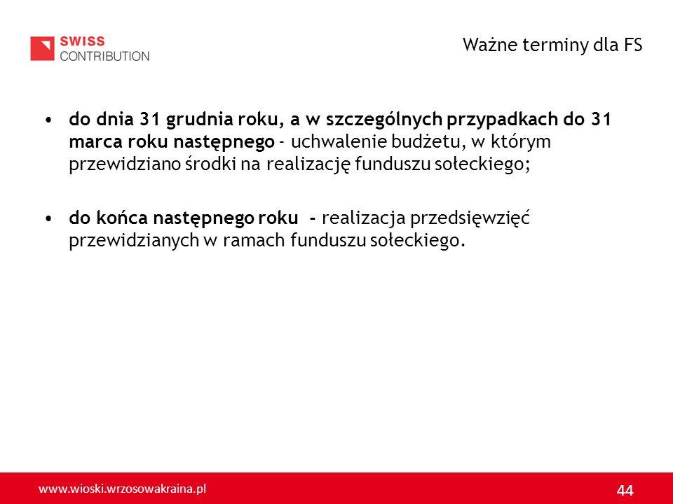 www.wioski.wrzosowakraina.pl 44 do dnia 31 grudnia roku, a w szczególnych przypadkach do 31 marca roku następnego - uchwalenie budżetu, w którym przew