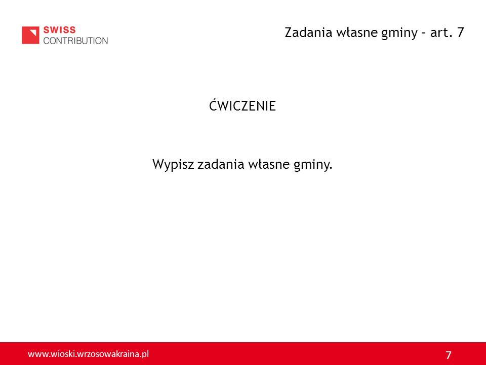 www.wioski.wrzosowakraina.pl 8 ĆWICZENIE Zastanówmy się które z przedstawionych zadań własny mogą być zrealizowane przez organizacje pozarządowe lub samych mieszkańców.