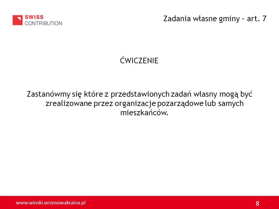 www.wioski.wrzosowakraina.pl 8 ĆWICZENIE Zastanówmy się które z przedstawionych zadań własny mogą być zrealizowane przez organizacje pozarządowe lub s