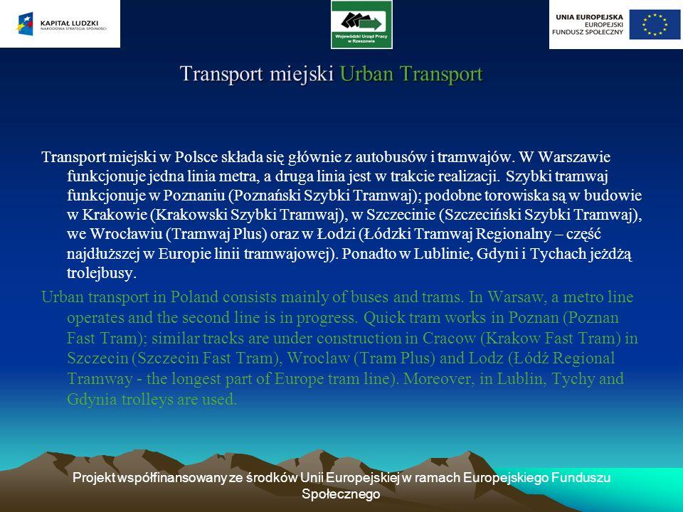 Projekt współfinansowany ze środków Unii Europejskiej w ramach Europejskiego Funduszu Społecznego Transport miejski Urban Transport Transport miejski