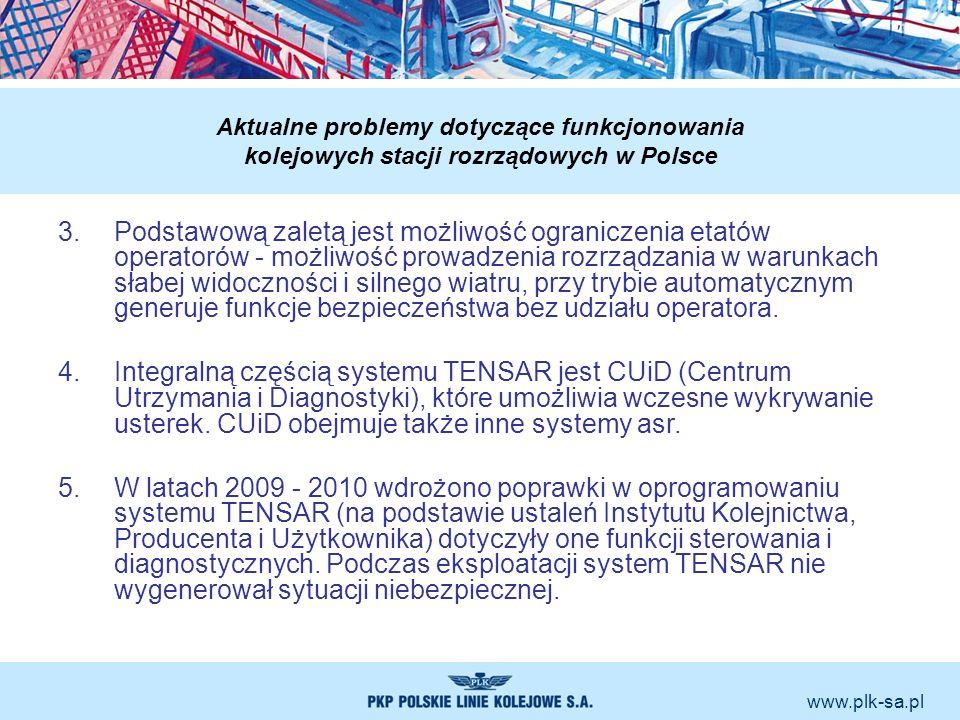 www.plk-sa.pl Aktualne problemy dotyczące funkcjonowania kolejowych stacji rozrządowych w Polsce 3.Podstawową zaletą jest możliwość ograniczenia etató