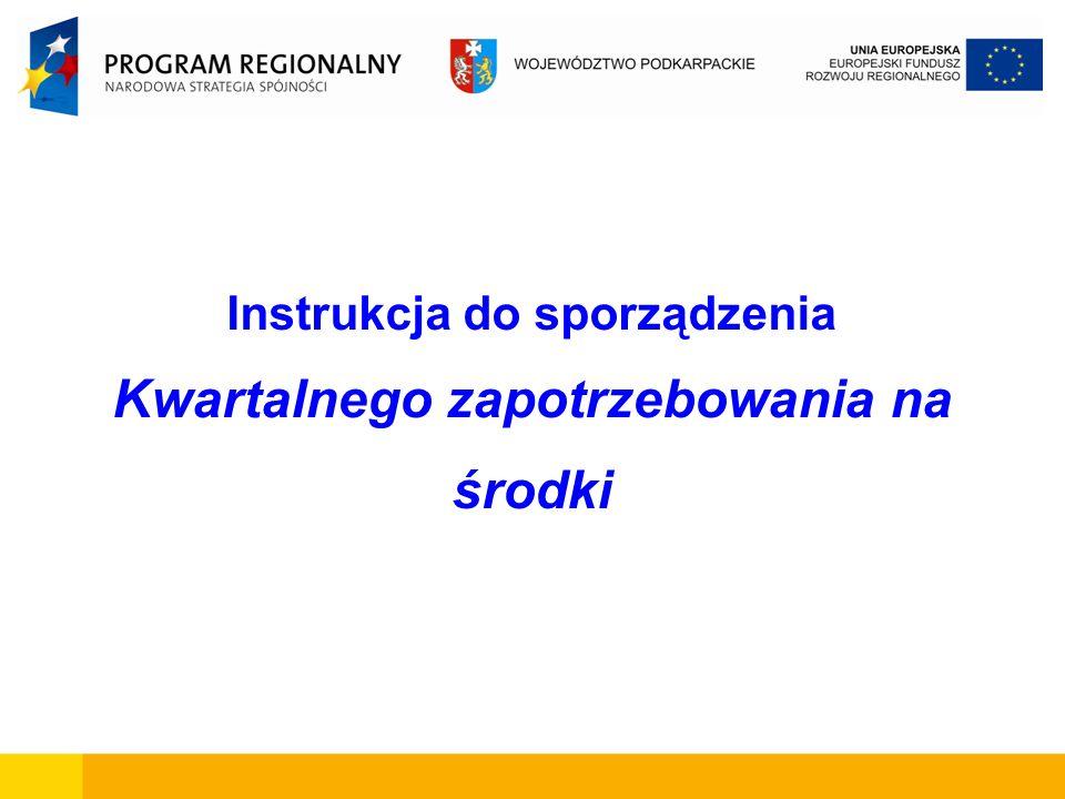Instrukcja do sporządzenia Kwartalnego zapotrzebowania na środki