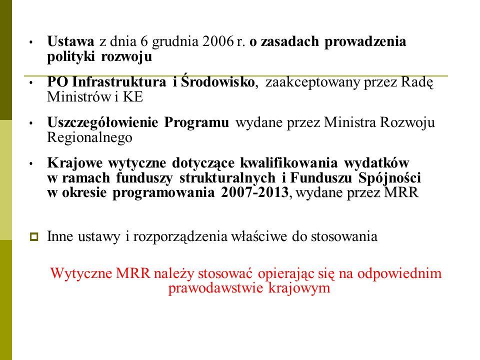Ustawa z dnia 6 grudnia 2006 r. o zasadach prowadzenia polityki rozwoju PO Infrastruktura i Środowisko, zaakceptowany przez Radę Ministrów i KE Uszcze