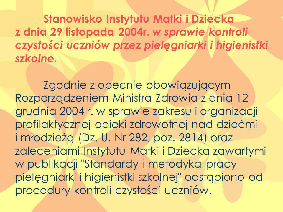 Stanowisko Instytutu Matki i Dziecka z dnia 29 listopada 2004r. w sprawie kontroli czystości uczniów przez pielęgniarki i higienistki szkolne. Zgodnie