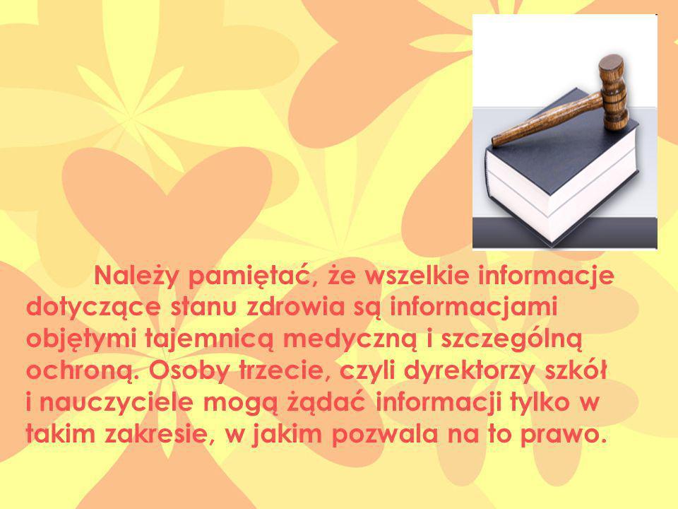 Należy pamiętać, że wszelkie informacje dotyczące stanu zdrowia są informacjami objętymi tajemnicą medyczną i szczególną ochroną. Osoby trzecie, czyli