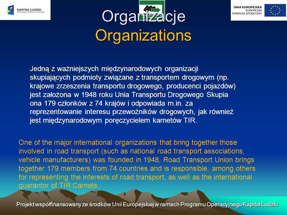 Organizacje Organizations Jedną z ważniejszych międzynarodowych organizacji skupiających podmioty związane z transportem drogowym (np.