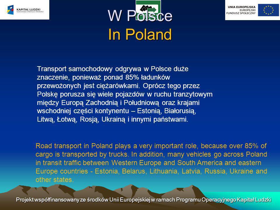 Transport samochodowy odgrywa w Polsce duże znaczenie, ponieważ ponad 85% ładunków przewożonych jest ciężarówkami. Oprócz tego przez Polskę porusza si