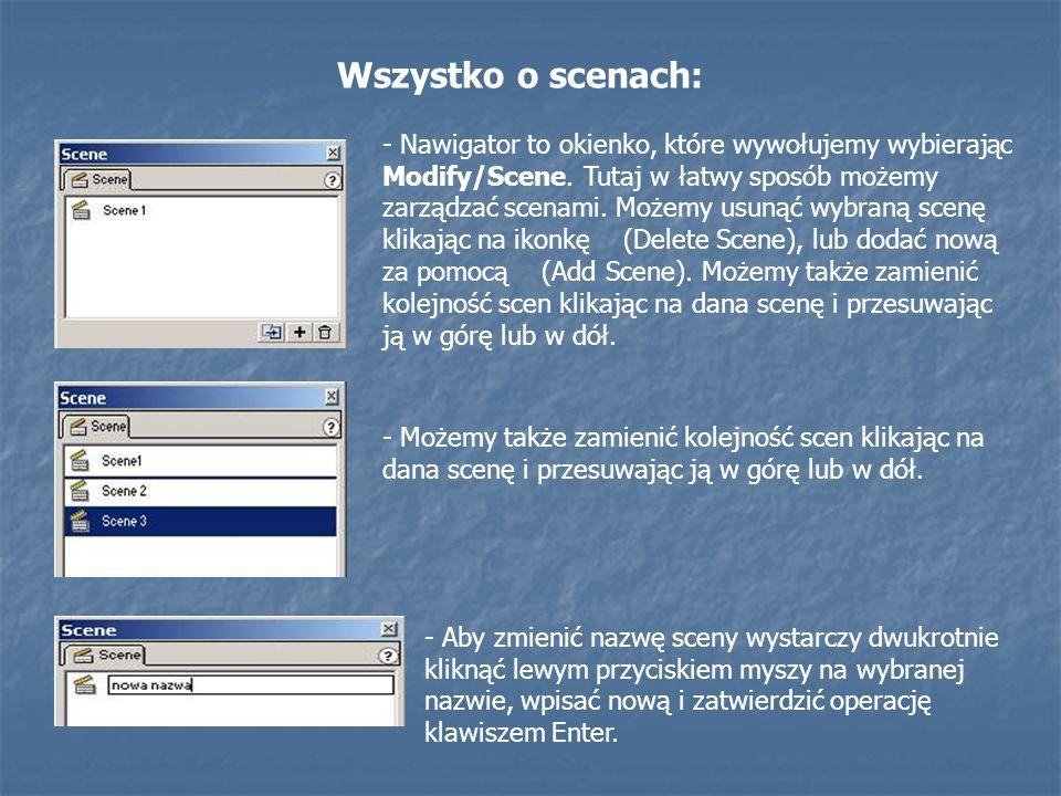 Wszystko o scenach: - Aby zmienić nazwę sceny wystarczy dwukrotnie kliknąć lewym przyciskiem myszy na wybranej nazwie, wpisać nową i zatwierdzić opera