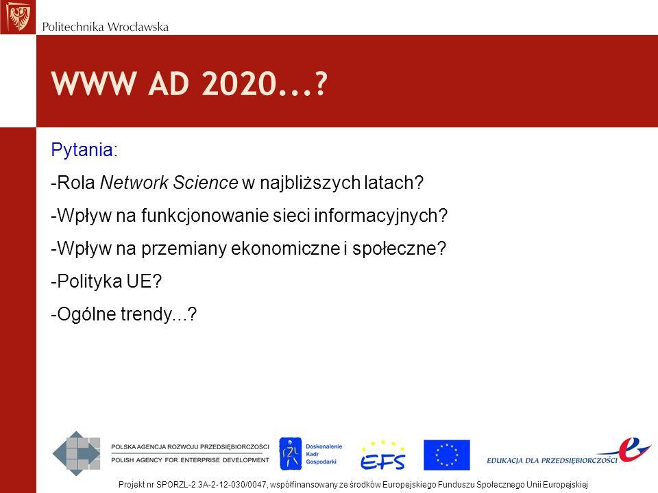 WWW AD 2020...? Projekt nr SPORZL-2.3A-2-12-030/0047, współfinansowany ze środków Europejskiego Funduszu Społecznego Unii Europejskiej Pytania: -Rola