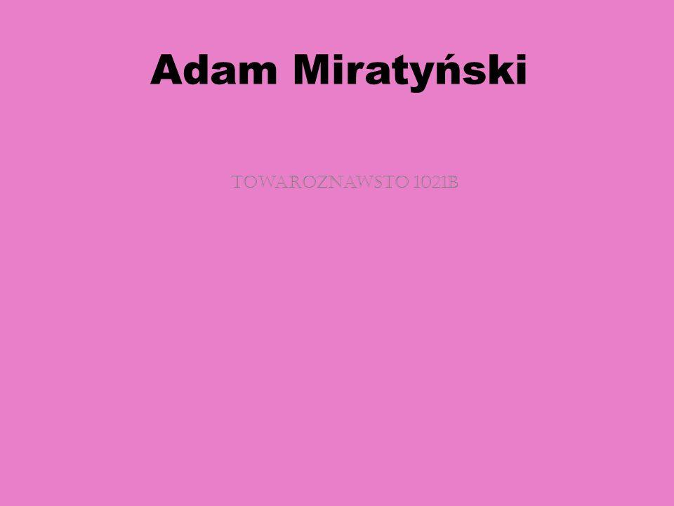 Ćwiczenie 1 Nazywam się Adam Miratyński.Mam 21 lat.