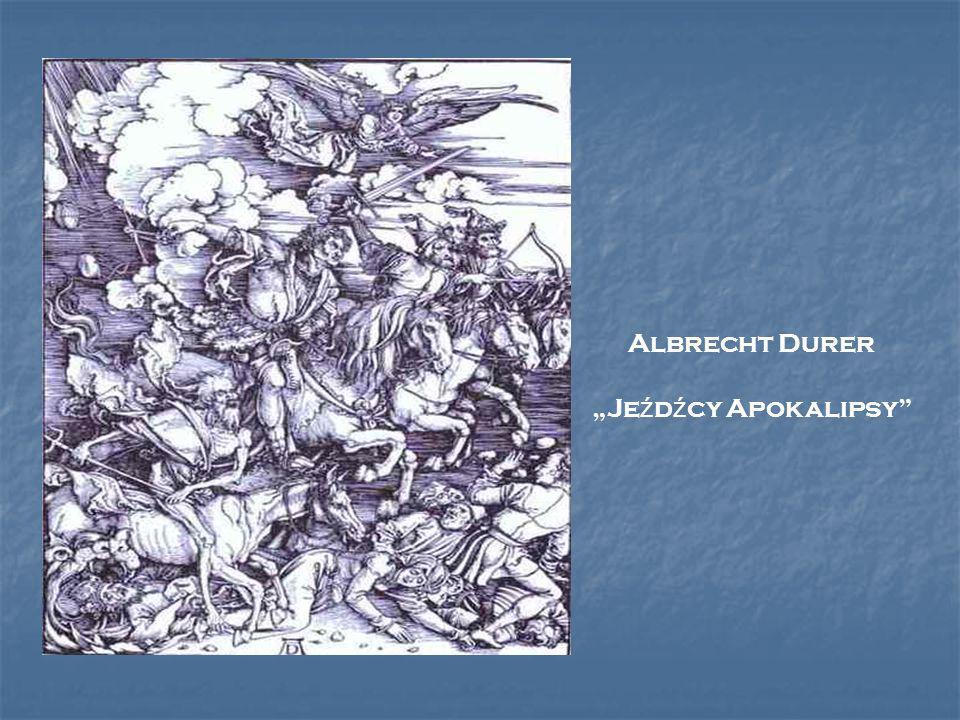 Albrecht Durer Je ź d ź cy Apokalipsy