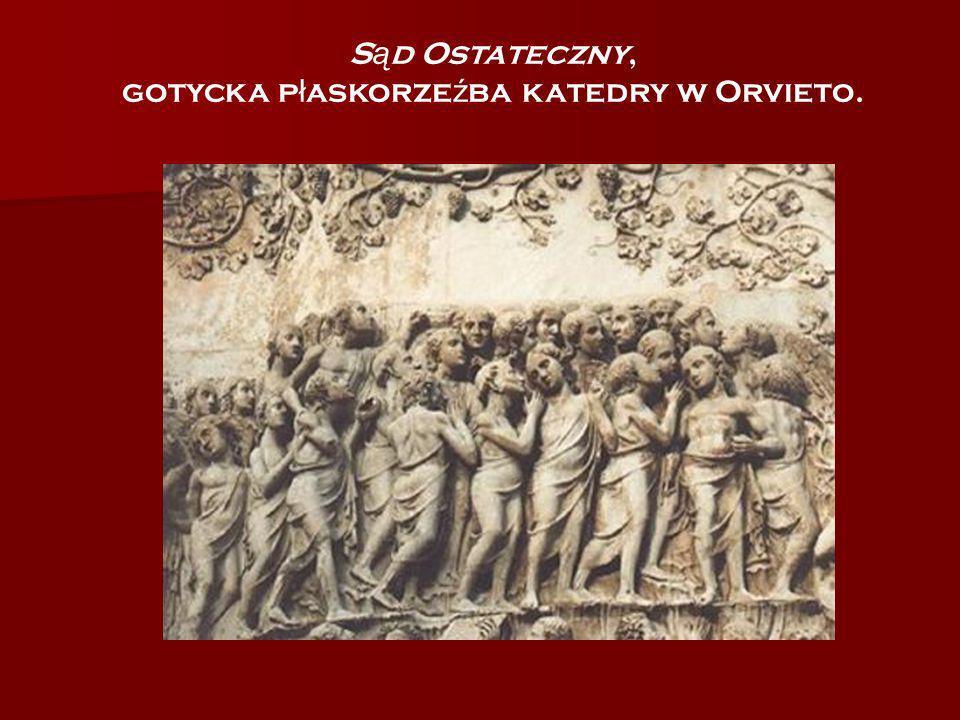 S ą d Ostateczny, gotycka p ł askorze ź ba katedry w Orvieto.