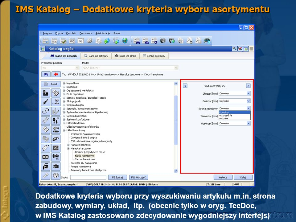 IMS Katalog – Dodatkowe kryteria wyboru asortymentu Dodatkowe kryteria wyboru przy wyszukiwaniu artykułu m.in.