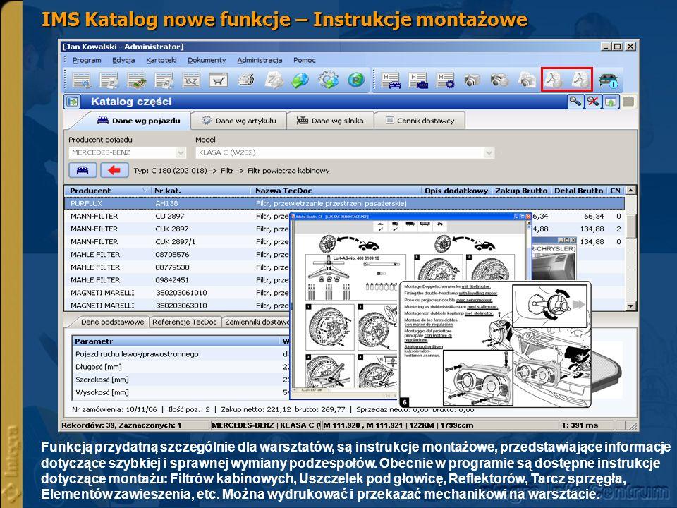 IMS Katalog nowe funkcje – Instrukcje montażowe Funkcją przydatną szczególnie dla warsztatów, są instrukcje montażowe, przedstawiające informacje dotyczące szybkiej i sprawnej wymiany podzespołów.