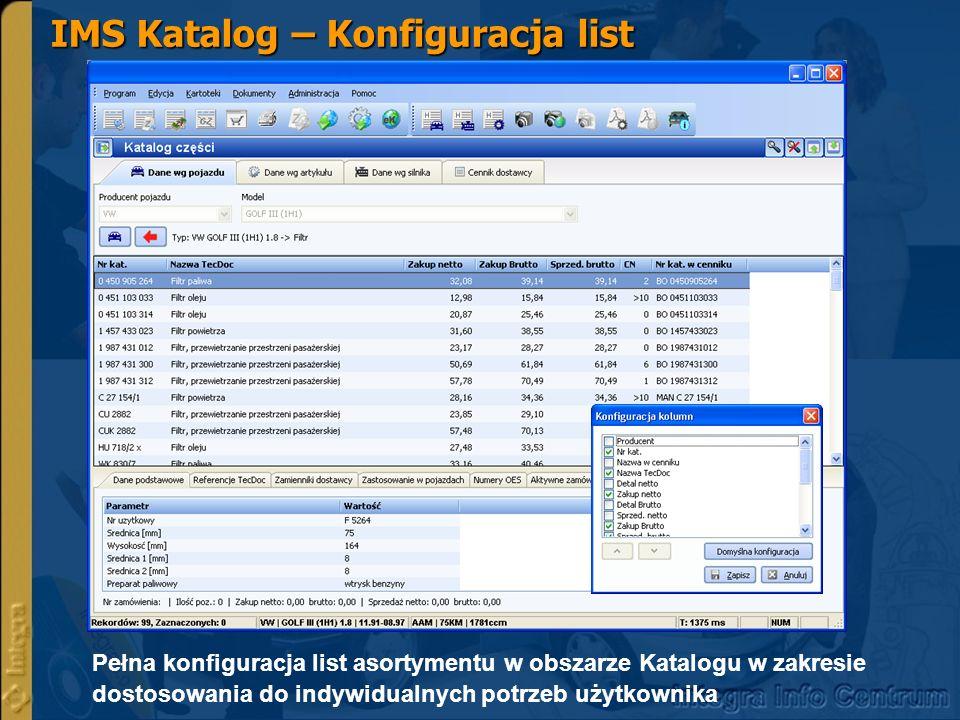 IMS Katalog – Konfiguracja list Pełna konfiguracja list asortymentu w obszarze Katalogu w zakresie dostosowania do indywidualnych potrzeb użytkownika