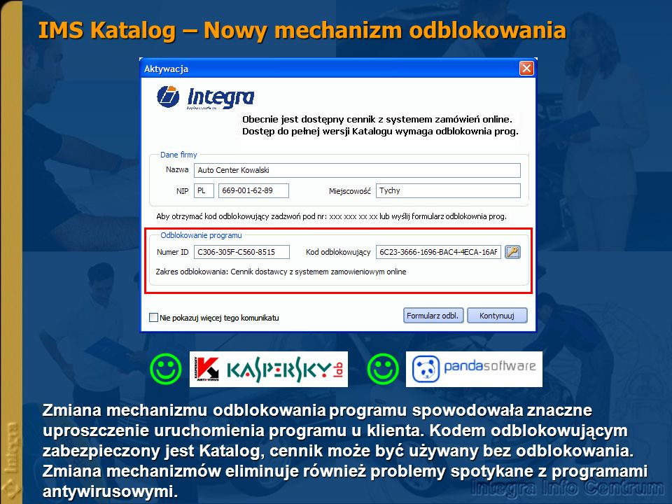 IMS Katalog – Nowy mechanizm odblokowania Zmiana mechanizmu odblokowania programu spowodowała znaczne uproszczenie uruchomienia programu u klienta.