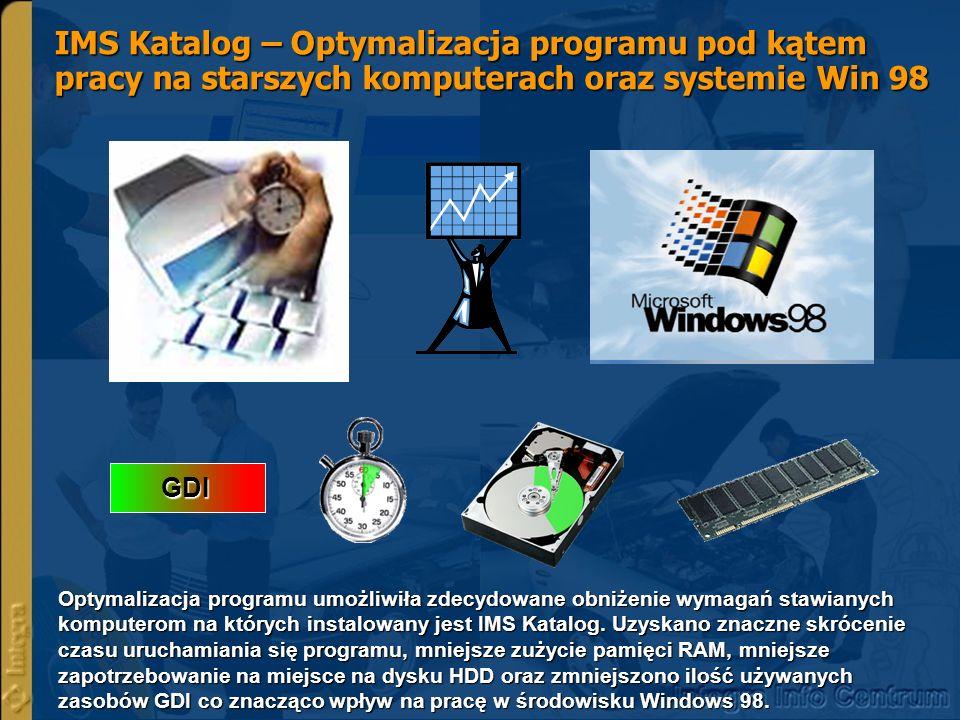 IMS Katalog – Optymalizacja programu pod kątem pracy na starszych komputerach oraz systemie Win 98 Wybór pojazdu z podziałem na Osobowe i Użytkowe Optymalizacja programu umożliwiła zdecydowane obniżenie wymagań stawianych komputerom na których instalowany jest IMS Katalog.