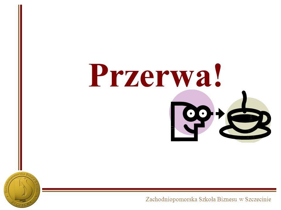 Zachodniopomorska Szkoła Biznesu w Szczecinie Przerwa!