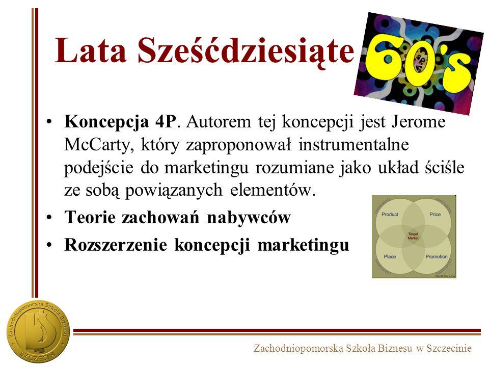Zachodniopomorska Szkoła Biznesu w Szczecinie Koncepcja 4P. Autorem tej koncepcji jest Jerome McCarty, który zaproponował instrumentalne podejście do