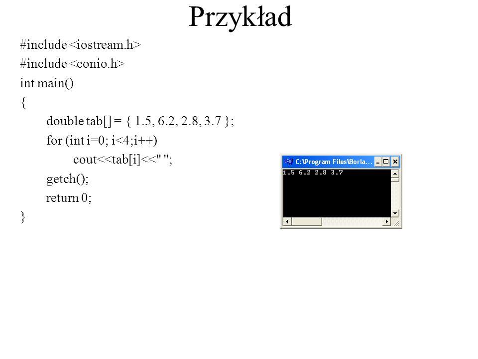 Tablice stałe Podobnie jak stałe typów wbudowanych, można zdefiniować tablicę o elementach stałych, np.
