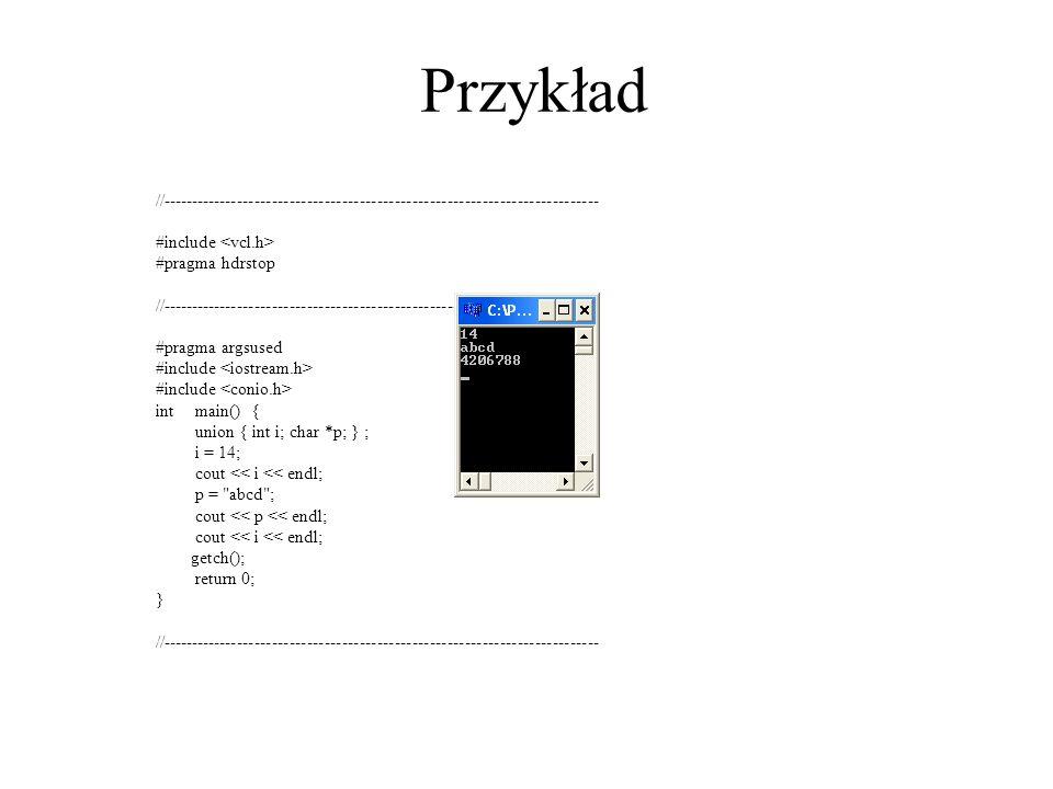 Przykład //--------------------------------------------------------------------------- #include #pragma hdrstop //------------------------------------