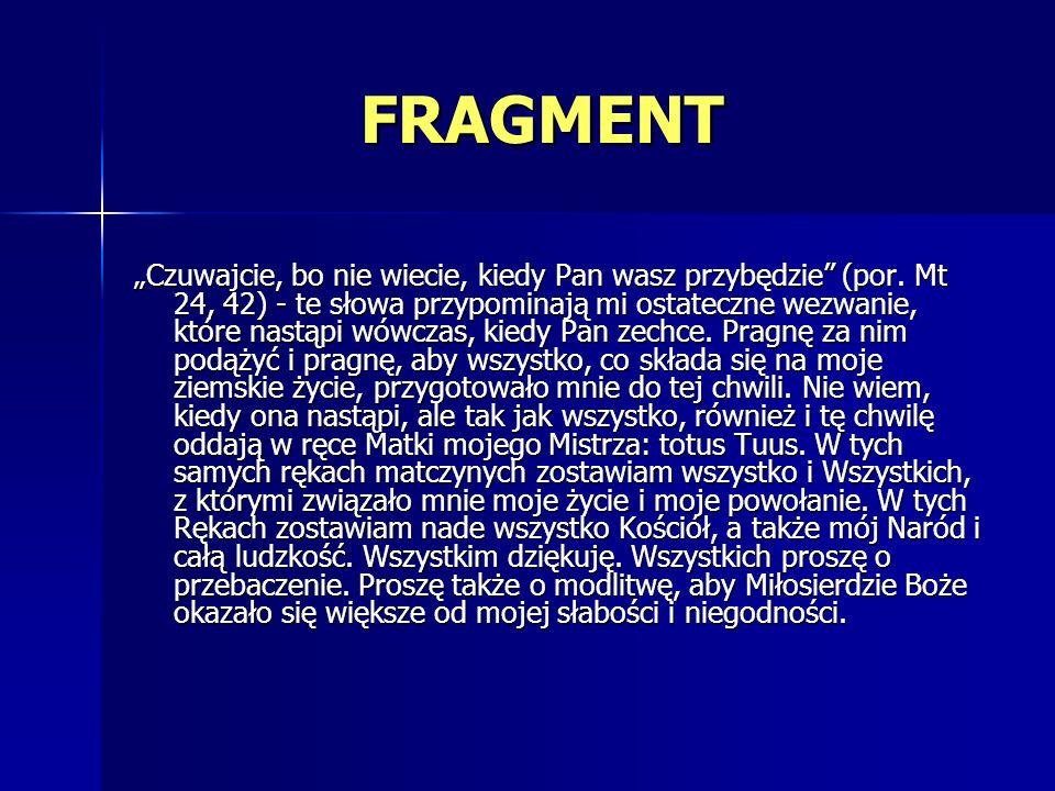 FRAGMENT FRAGMENT Czuwajcie, bo nie wiecie, kiedy Pan wasz przybędzie (por. Mt 24, 42) - te słowa przypominają mi ostateczne wezwanie, które nastąpi w