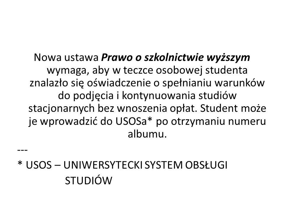 I NSTRUKCJA DLA STUDENTÓW PRZYJĘTYCH W ROKU 2012 w sprawie: oświadczenia studenta o spełnianiu warunków do podjęcia i kontynuowania studiów stacjonarnych bez wnoszenia opłat