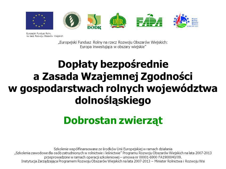 1 Dopłaty bezpośrednie a Zasada Wzajemnej Zgodności w gospodarstwach rolnych województwa dolnośląskiego Dobrostan zwierząt Europejski Fundusz Rolny na