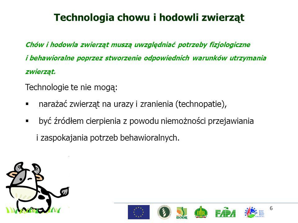 6 Technologia chowu i hodowli zwierząt Chów i hodowla zwierząt muszą uwzględniać potrzeby fizjologiczne i behawioralne poprzez stworzenie odpowiednich